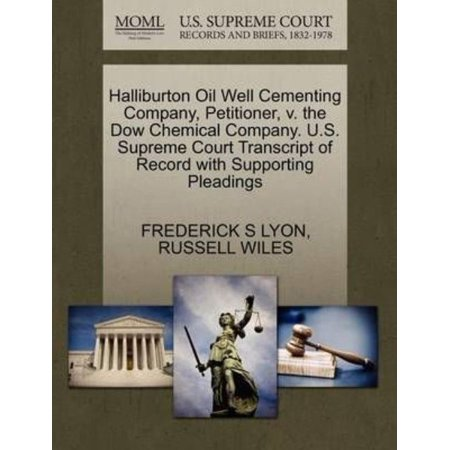 Halliburton Oil Well Cementing Company  Petitioner  V  The Dow Chemical Company  U S  Supreme Court Transcript Of Record With Supporting Pleadings