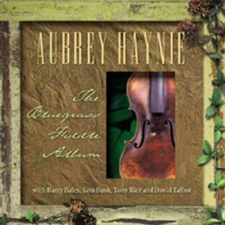 (Personnel: Aubrey Haynie (fiddle); Tony (guitar); David Talbot (banjo); Sam Bush (mandolin); Barry Bales (bass).Recorded at Quad Studios, Nashville, Tennessee in May 2002. Includes liner notes by Mark O'Connor.)