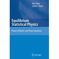 Equilibrium Statistical Physics : Phases of Matter and Phase Transitions
