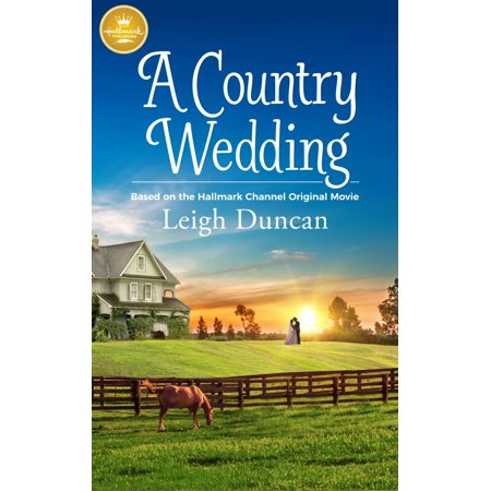 A Country Wedding : Based on the Hallmark Channel Original Movie](Halloween Movies Based On Books)
