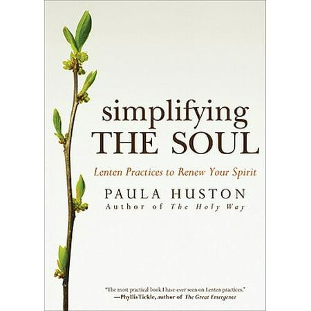 Simplifying the Soul : Lenten Practices to Renew Your Spirit