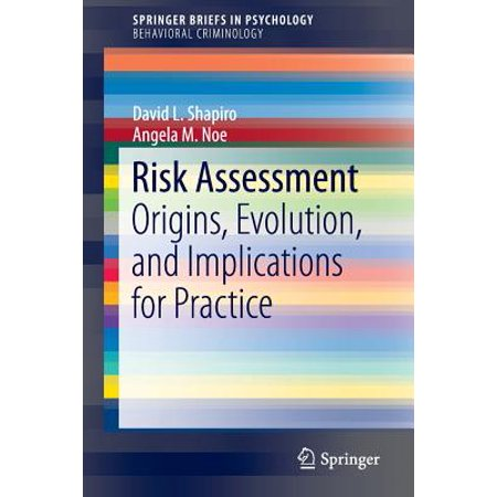 Risk Assessment : Origins, Evolution, and Implications for (Test Measurement Assessment And Evaluation In Education)