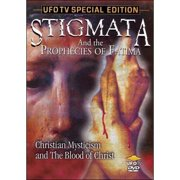 Stigmata And The Prophecies Of Fatima: Christian Mysticism And The Blood Of Christ by