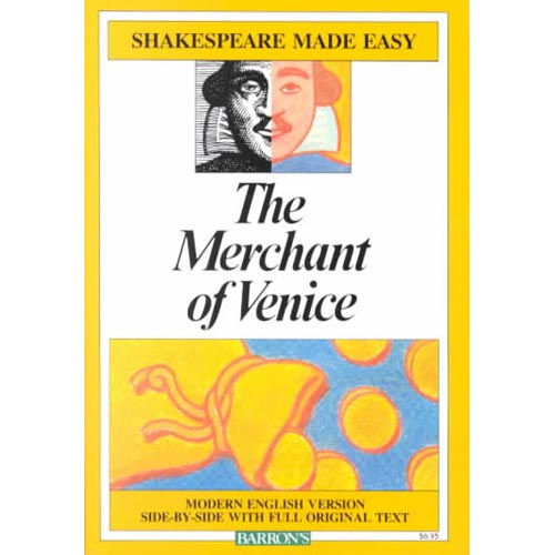 The Merchant of Venice: Modern English Version Side-By-Side With Full Original Text