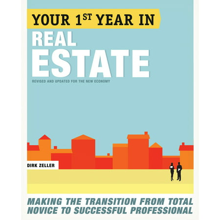 Your First Year in Real Estate, 2nd Ed. : Making the Transition from Total Novice to Successful