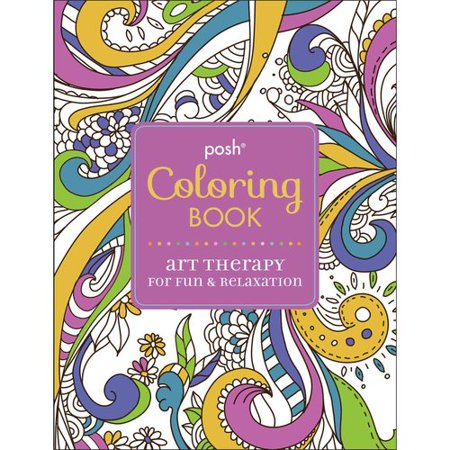 Posh Coloring Book Art Therapy For Fun Relaxation