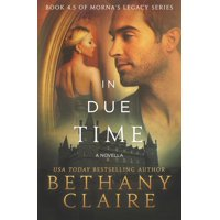 Morna's Legacy: In Due Time - A Novella: A Scottish, Time Travel Romance (Paperback)