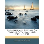 Addresses and Speeches on Various Occasions : 1869-1879 i. e. 1878