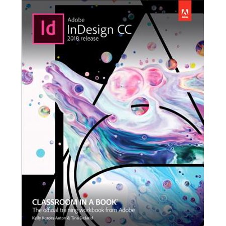 Adobe Indesign CC Classroom in a Book (2018 Release) (Indesign Training)