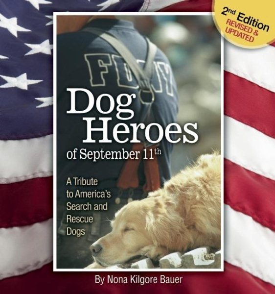 Dog Heroes of September 11th : A Tribute to America's Search and Rescue Dogs