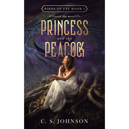 Princess Peacock (The Princess and the Peacock - eBook )