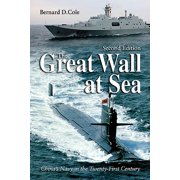 The Great Wall at Sea, Second Edition : China's Navy in the Twenty-First Century