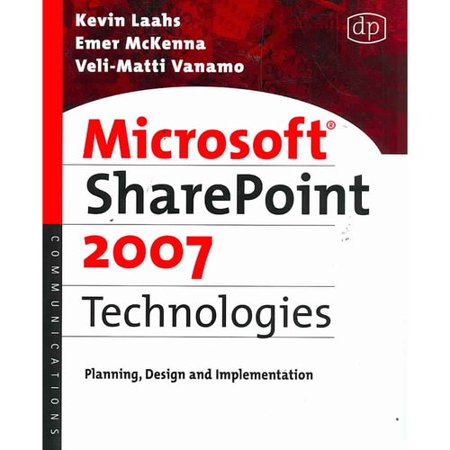 Microsoft Sharepoint 2007 Technologies  Planning  Design And Implementation