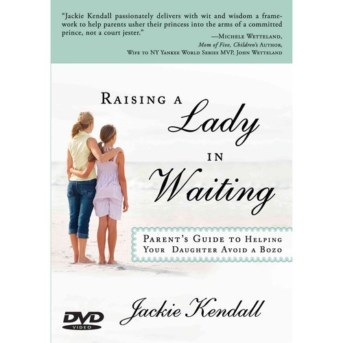 Raising a Lady in Waiting: A Lady in Waiting's Guide to Finding the Right Man