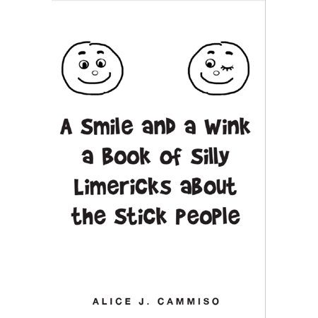 A Smile and a Wink a Book of Silly Limericks about the Stick People - eBook - Silly Smiles