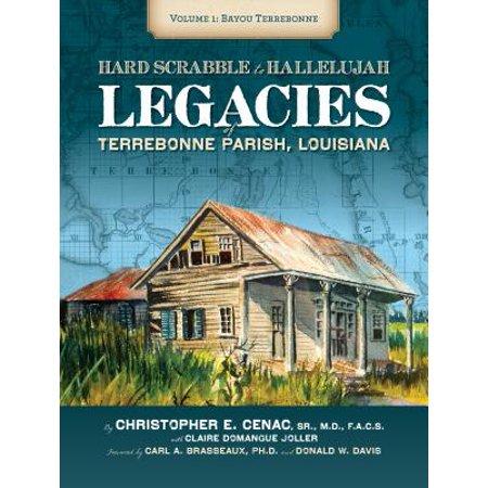 Hardscrabble to Hallelujah, Volume 1: Bayou Terrebonne : Legacies of Terrebonne Parish, Louisiana