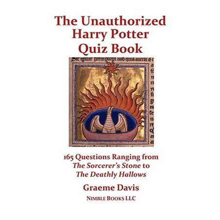 The Unauthorized Harry Potter Quiz Book : 165 Questions Ranging from the  Sorcerer's Stone to the Deathly Hallows