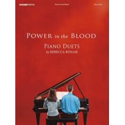 Power in the Blood : Early Intermediate Piano Duets/4 Hands, 1 Piano