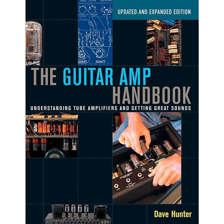 Backbeat Books The Guitar Amp Handbook: Understanding Tube Amplifiers and Getting Great - Backbeat Amps
