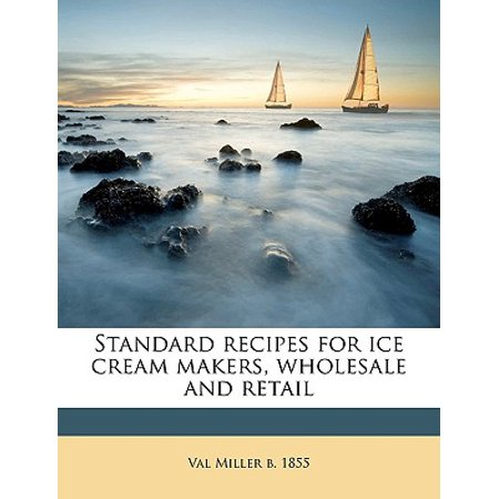 Standard Recipes for Ice Cream Makers, Wholesale and Retail Standard Recipes for Ice Cream Makers, Wholesale and Retail Height : 0.33 In Length : 9.69 In Width : 7.44 In Weight : 0.64 lbs