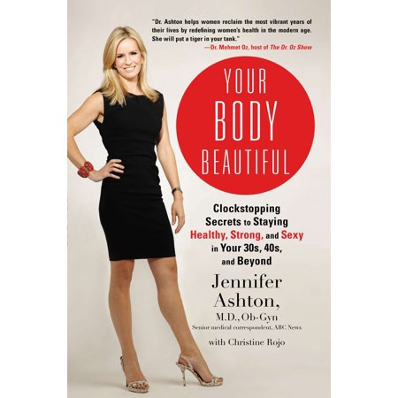 Your Body Beautiful : Clockstopping Secrets to Staying Healthy, Strong, and Sexy in Your 30s, 40s, and (Male Actors In Their 30s And 40s)