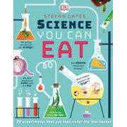 Science You Can Eat : 20 Activities that Put Food Under the Microscope