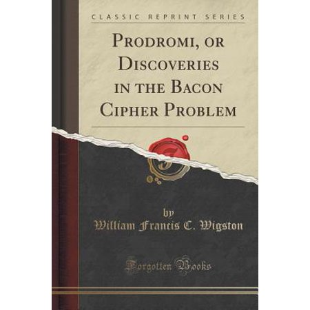 Prodromi, or Discoveries in the Bacon Cipher Problem (Classic - X Men Cipher