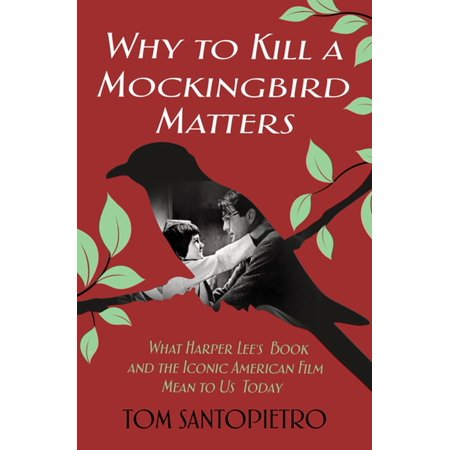 Why To Kill a Mockingbird Matters - eBook