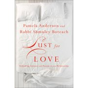 Lust for Love : Rekindling Intimacy and Passion in Your Relationship