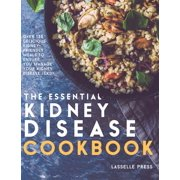 Essential Kidney Disease Cookbook: 130 Delicious, Kidney-Friendly Meals To Manage Your Kidney Disease (Hardcover)