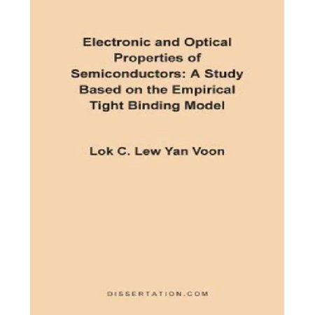 Electronic And Optical Properties Of Semiconductors  A Study Based On The Empirical Tight Binding Model