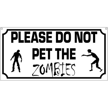 Please do not pet the zombies- 6x12 Aluminum Halloween Funny sign](Funny Halloween Pet Photos)