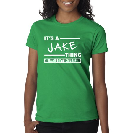 Trendy USA 776 - Women's T-Shirt It's A Jake Thing You Wouldn't Understand Small Kelly Green
