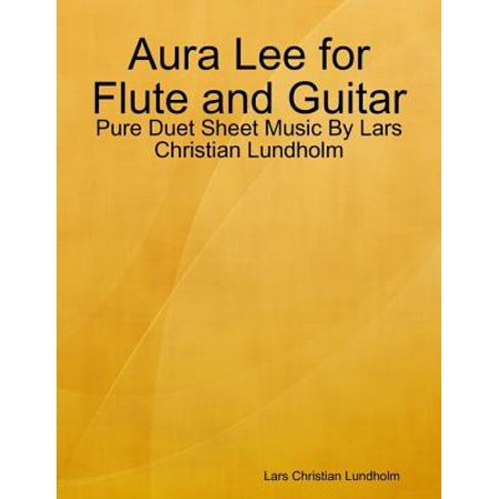 Aura Lee for Flute and Guitar - Pure Duet Sheet Music By Lars Christian Lundholm -