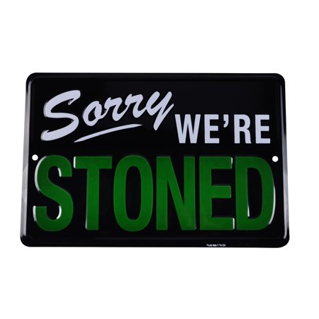 Sorry We're STONED Funny Tin Sign Weed Humor Man Cave/Garage/Bedroom Wall