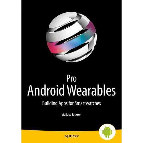 Pro Android Wearables and Applicances: Pro Android Wearables