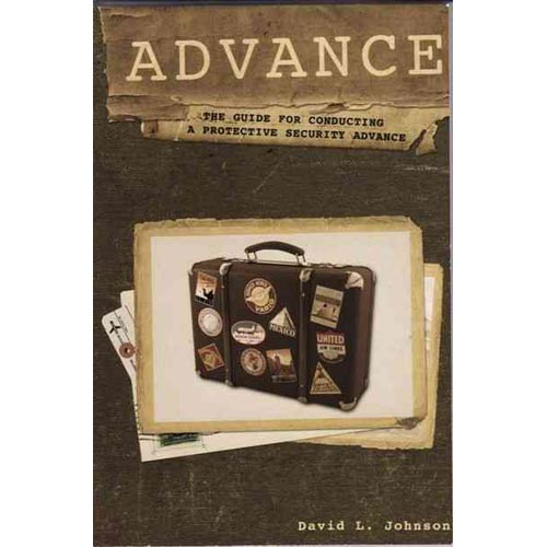 Advance: The Guide for Conducting a Protective Security Advance