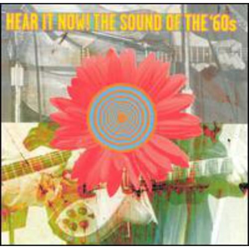 Hear It Now!: The Sound Of The '60s (Remaster)