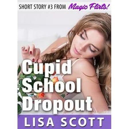 Cupid School Dropout (Short Story #3 from Magic Flirts! 5 Romantic Short Stories) - eBook (Beauty School Dropout)