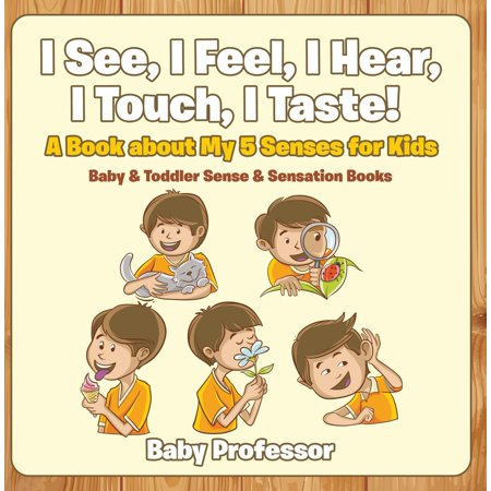 I See, I Feel, I Hear, I Touch, I Taste! A Book About My 5 Senses for Kids - Baby & Toddler Sense & Sensation Books - eBook - Touch And Feel Game For Halloween