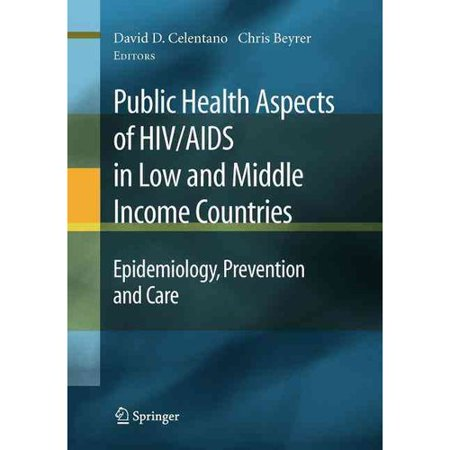Public Health Aspects Of Hiv Aids In Low And Middle Income Countries  Epidemiology  Prevention And Care