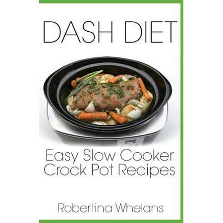 Dash Diet Easy Slow Cooker Crock Pot Recipes
