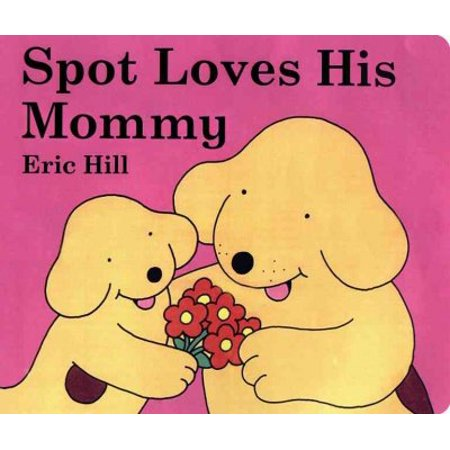 Spot Loves His Mommy (Spot) - Mommy Patch Products