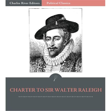 Charter to Sir Walter Raleigh, 1584 - eBook ()