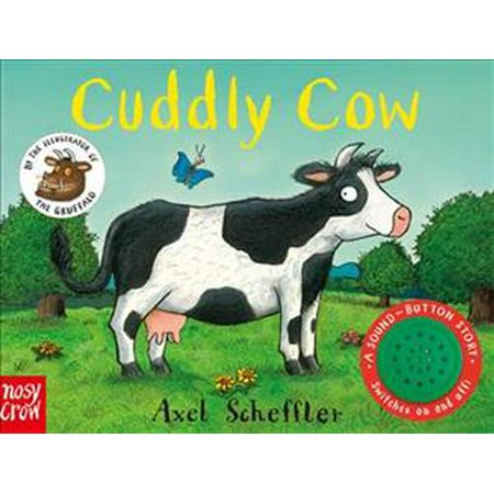 Sound-Button Stories: Cuddly Cow (Axel Scheffler's Sound Button Stories) (Board book)