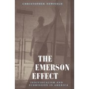 The Emerson Effect : Individualism and Submission in America