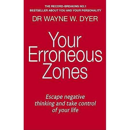 Your Erroneous Zones. Wayne W. Dyer