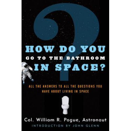 How Do You Go To The Bathroom In Space? - eBook](How Do You Chase A Girl)