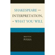 Shakespeare and Interpretation, or What You Will - eBook