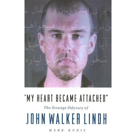 My Heart Became Attached : The Strange Journey of John Walker Lindh (Paperback)